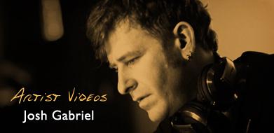 Artist Videos - Josh Gabriel Remix