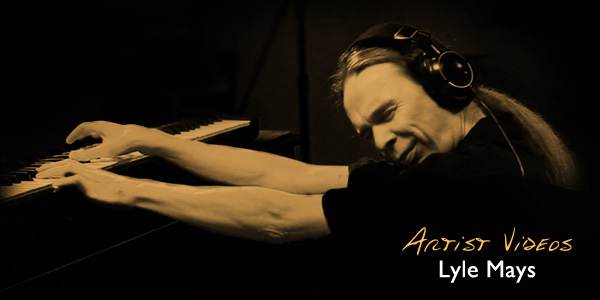 Artist Videos - Lyle Mays & Alex Acu�a