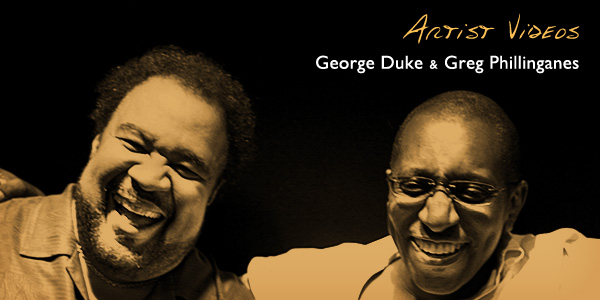 Artist Videos - George Duke + Greg Phillinganes